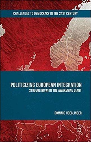 Politicizing European Integration: Struggling with the Awakening Giant