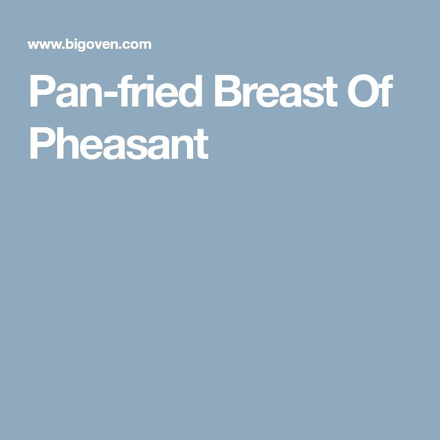 Pan-fried Breast Of Pheasant