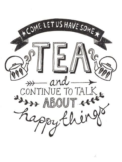 Come let us have some tea :)