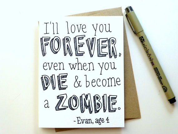 Hey, I found this really awesome Etsy listing at http://www.etsy.com/listing/122310158/love-you-forever-zombie-card
