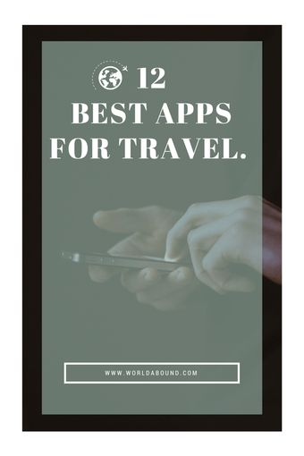 Our Favourite Apps for Travel • World Abound