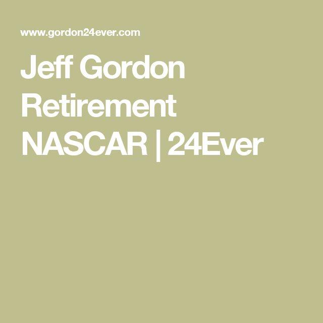 Jeff Gordon Retirement NASCAR   24Ever