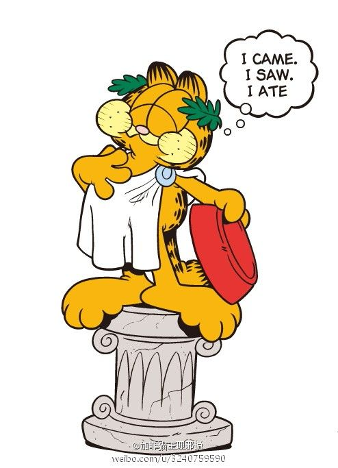 Garfield quote. I came, I saw, I ate