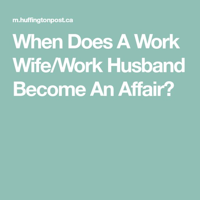 When Does A Work Wife/Work Husband Become An Affair?