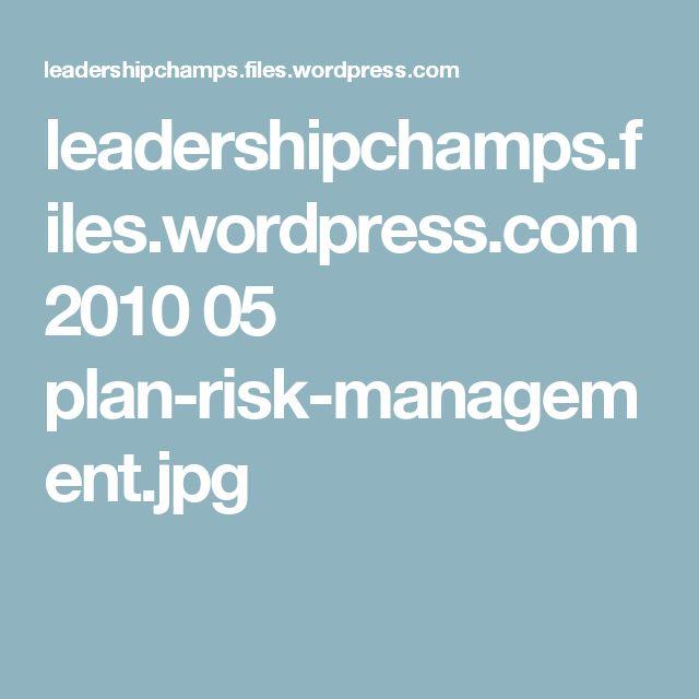 leadershipchamps.files.wordpress.com 2010 05 plan-risk-management.jpg