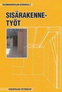 Talonrakentajan käsikirja : 2, Sisärakennetyöt, 2010.