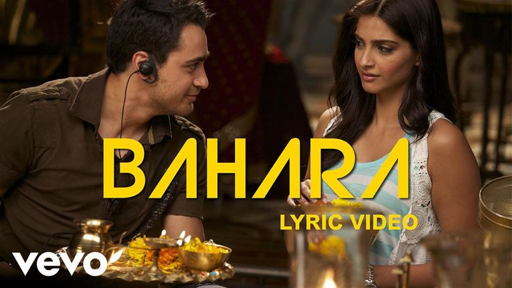 I Hate Luv Storys - Bahara Lyric | Sonam Kapoor, Imran Khan - YouTube