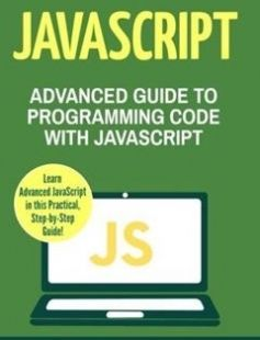 JavaScript: Advanced Guide to Programming Code with JavaScript free download by Charlie Masterson ISBN: 9781543055016 with BooksBob. Fast and free eBooks download.  The post JavaScript: Advanced Guide to Programming Code with JavaScript Free Download appeared first on Booksbob.com.