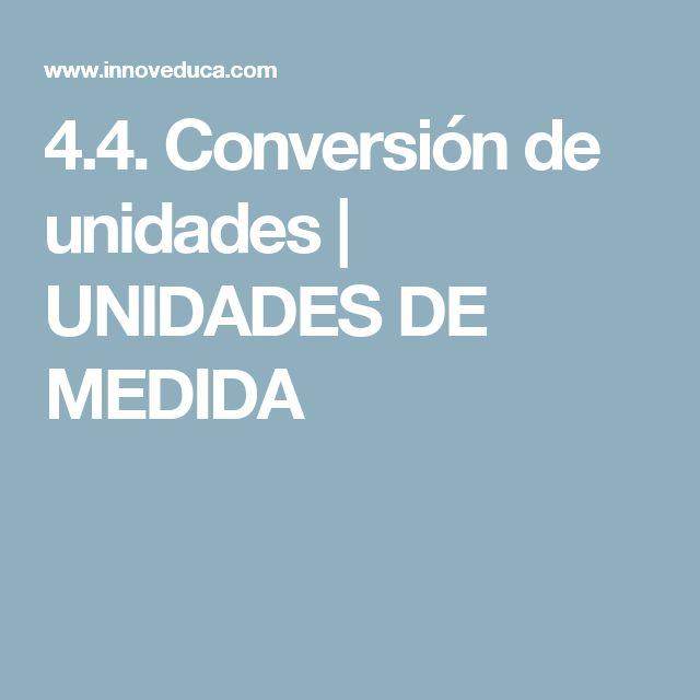 4.4. Conversión de unidades | UNIDADES DE MEDIDA