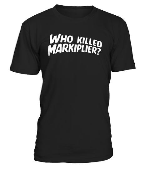 # Who Killed Markiplier t-shirt .  Who Killed Markiplier t-shirt