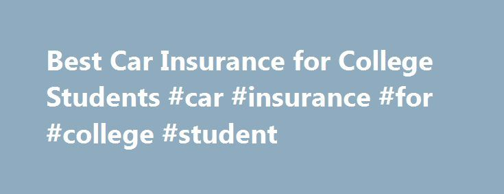 Best Car Insurance for College Students #car #insurance #for #college #student http://new-jersey.remmont.com/best-car-insurance-for-college-students-car-insurance-for-college-student/  # Car Insurance for College Students Going Back to School In the back to school bustle, the last thing on your mind is your car insurance. But if you, or your kids, are heading back to college, considering your best next move could save you a good deal of money in coverage costs. Car insurance expert Ned…