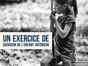 Un exercice de guérison de l'enfant intérieur qui nous guide vers un souvenir d'enfance et nous accompagne dans le processus de guérison.