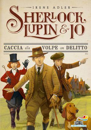 Sherlock lupin & io  Caccia alla volpe con delitto