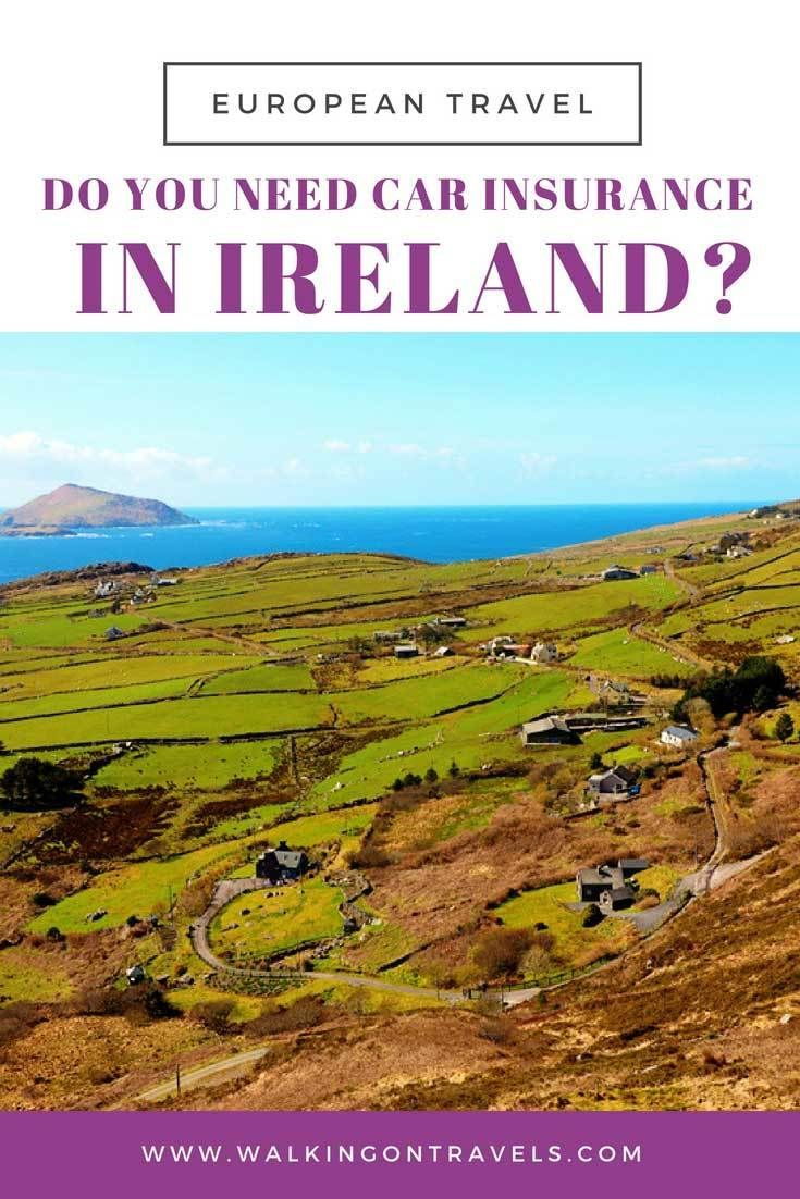 How To Rent A Car In Ireland And Why You Need Insurance Travel