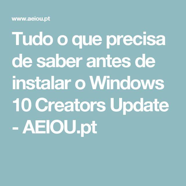 Tudo o que precisa de saber antes de instalar o Windows 10 Creators Update - AEIOU.pt