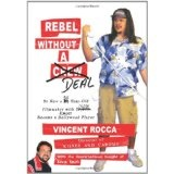 Rebel without a Deal: or, How a 30-year-old filmmaker with $11,000 almost became a Hollywood player (Paperback)By Vincent Rocca