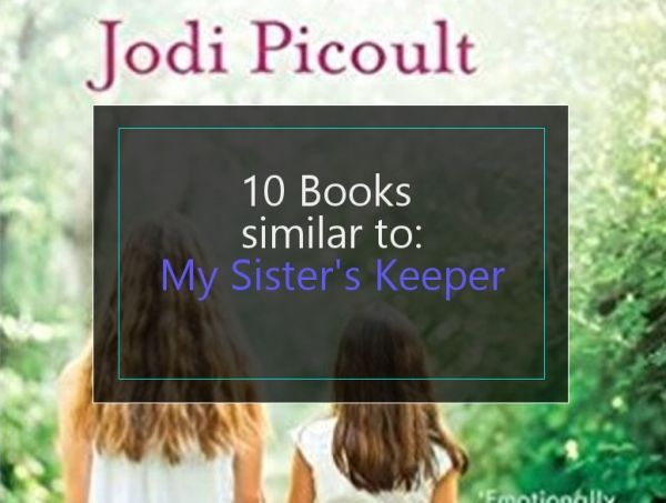 10 Books Similar To My Sister S Keeper With Images My Sisters