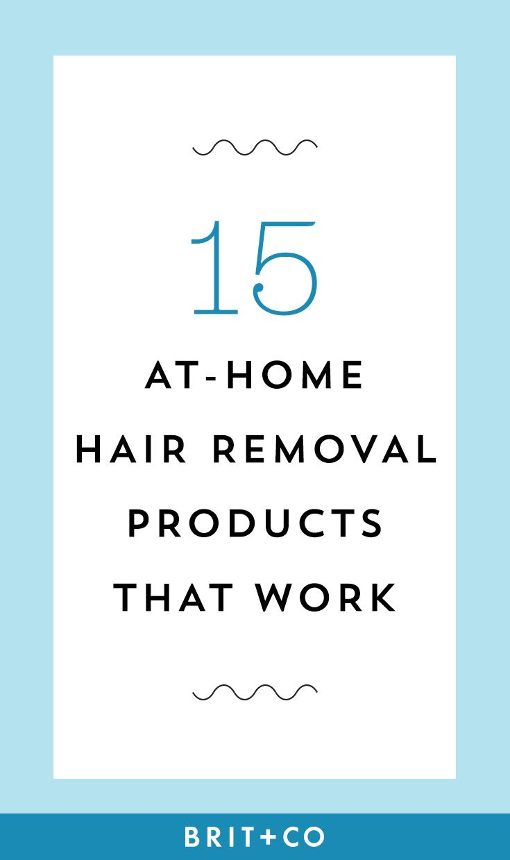 9 At-Home Hair Removal Products That *Seriously* Work | Brit + Co