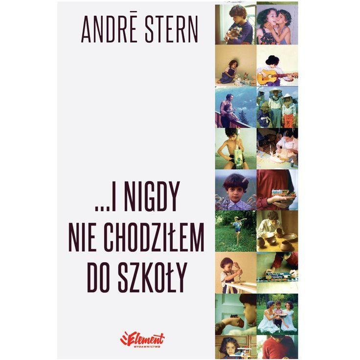 """André Stern, """"…I nigdy nie chodziłem do szkoły"""" – fragmenty"""