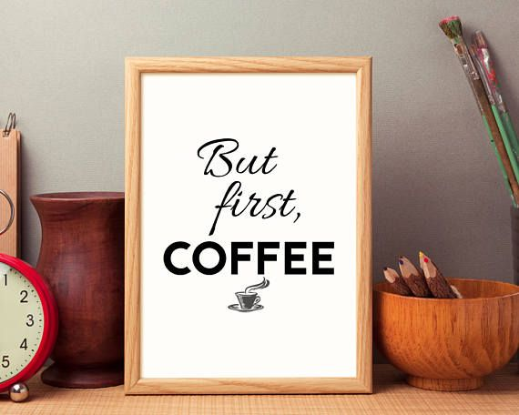 But First Coffee  Coffee Lovers Gift  Coffee Poster Print