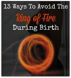 Many women think that the ring of fire is a normal part of a drug free birth, but it doesn't always have to be.