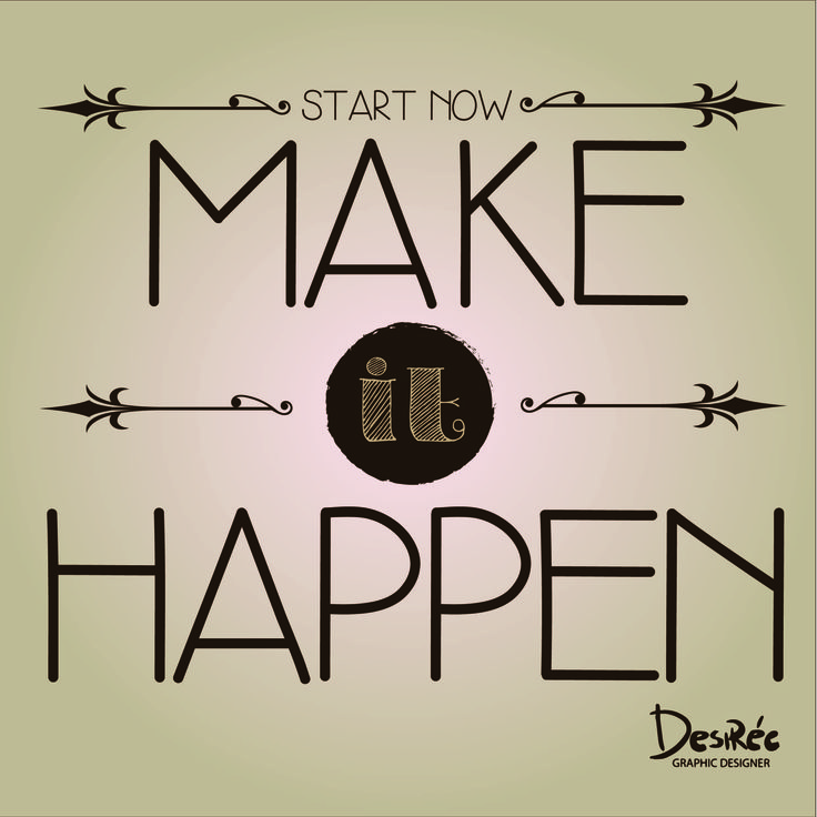 #DesirèeArt #graphicdesign #makeithappen #wiseword #lettering #digitalart