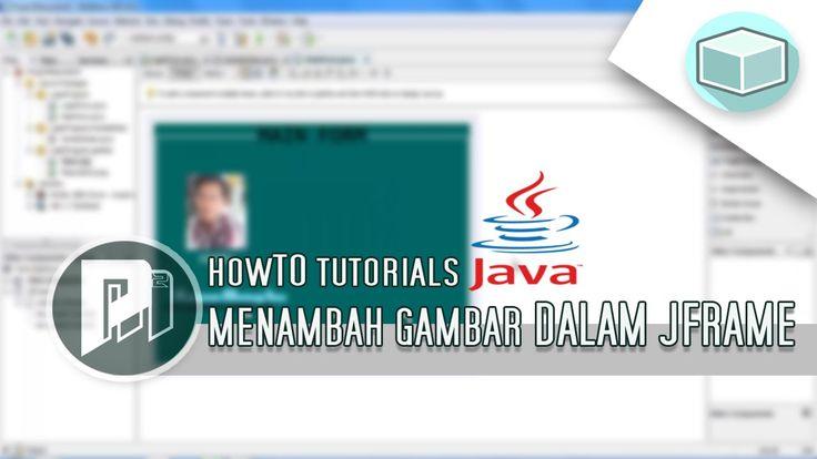 #6 Project Masunduh2 - Menambah Gambar Dalam JFrame - Program Java Dengan Netbeans.