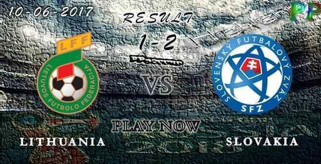 Lithuania 1 - 2 Slovakia HIGHLIGHTS 10.06.2017