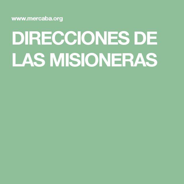 DIRECCIONES DE LAS MISIONERAS