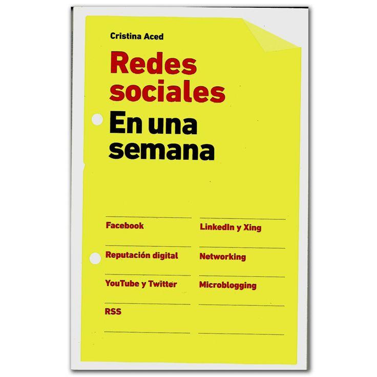 Libro Redes sociales en una semana -  Cristina Aced - Grupo Planeta  http://www.librosyeditores.com/tiendalemoine/3554-redes-sociales-en-una-semana-9789584234728.html  Editores y distribuidores