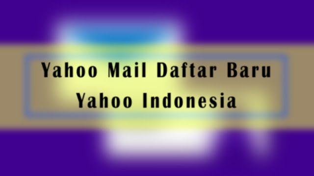 Langkah Cara Buat: Yahoo Mail Daftar Baru Lewat HP Dengan Aplikasi Ya...