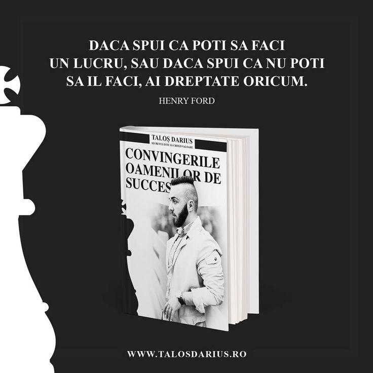Descoperă cartea #Convingerile oamenilor de succes  ' Dacă spui că poţi să faci un lucru, sau dacă spui că nu poţi să îl faci, ai #dreptate oricum '  # http://talosdarius.ro/descopera-cartea-convingerile-oamenilor-de-succes/