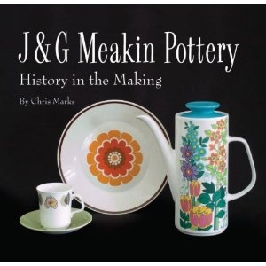 J and G Meakin Pottery: History in the Making: Chris Marks.