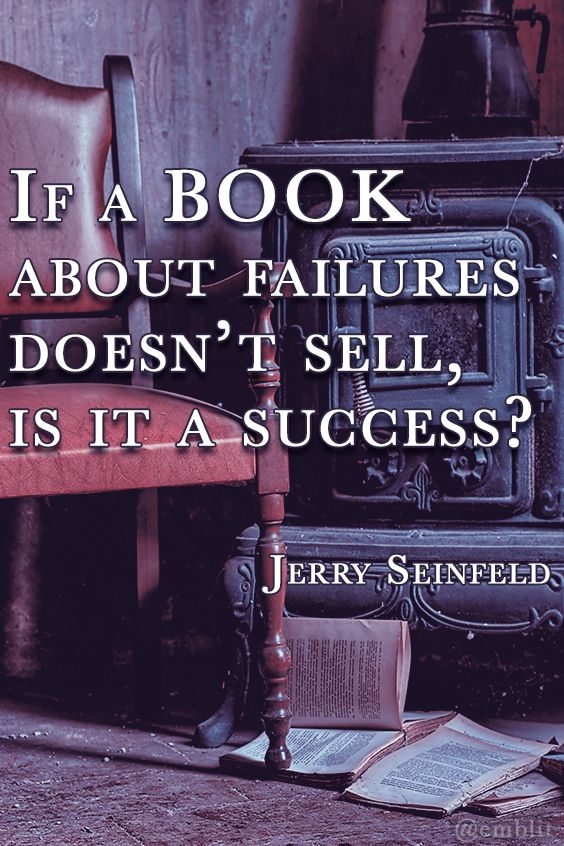 """If a book about failures doesn't sell, is it a success?"" Quote"