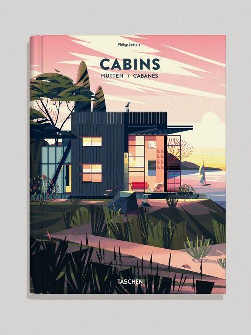 """CRUSCHIFORM: """" Cabins / Hütten / Cabanes - Taschen """" Cabins, Editions Taschen, Auteur Philip Jodidio, 464 pages, format 24.2 x 31.7 cm, 49,99€"""
