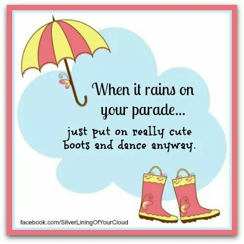Cute Rainy Day Quotes: Rainy Days/Rainbows/Sunshine On