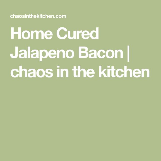 Home Cured Jalapeno Bacon  |     chaos in the kitchen