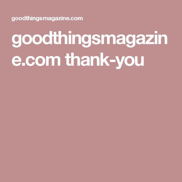 goodthingsmagazine.com thank-you