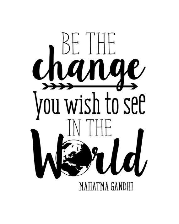 Printable Art Be The Change You Wish To See In The World Gandhi