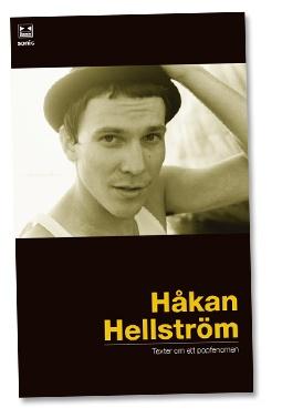 Håkan Hellström: Texter om ett popfenomen (A number of interviews)