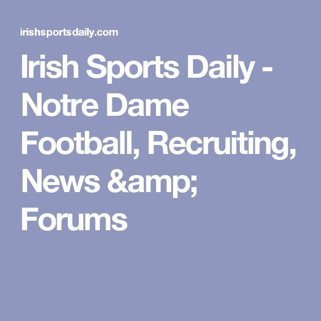 Irish Sports Daily - Notre Dame Football, Recruiting, News & Forums