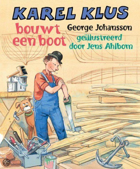 Karel klus bouwt een boot van Jens Ahlbom & George Johansson Kerntitel Kinderboekenweek 2015 Groep 1&2
