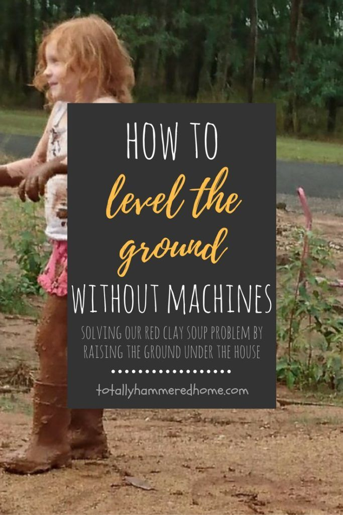 Solving the Red Clay Soup Problem Raising the Ground | Totally Hammered Home - How to level and raise ground without using machines.  Crusher dust and elbow grease combine to complete this DIY garden and house project.