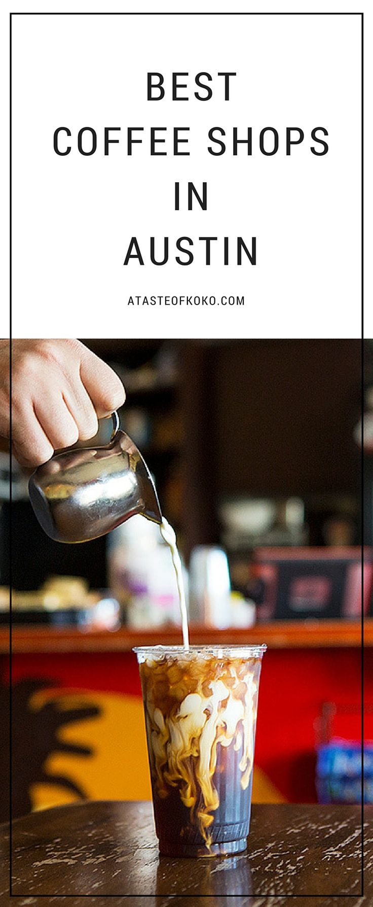 Best Coffee Shops In Austin | A Taste of Koko