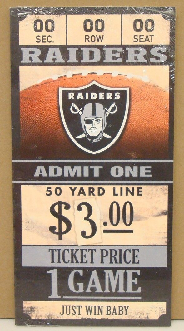 """OAKLAND RAIDERS GAME TICKET ADMIT ONE JUST WIN BABY WOOD SIGN 6""""X12'' WINCRAFT"""