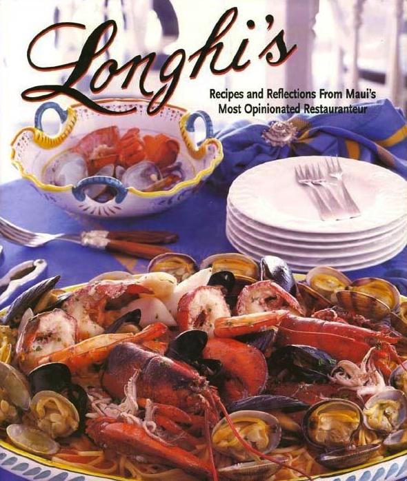 Longhi's restaurant cookbook, Maui
