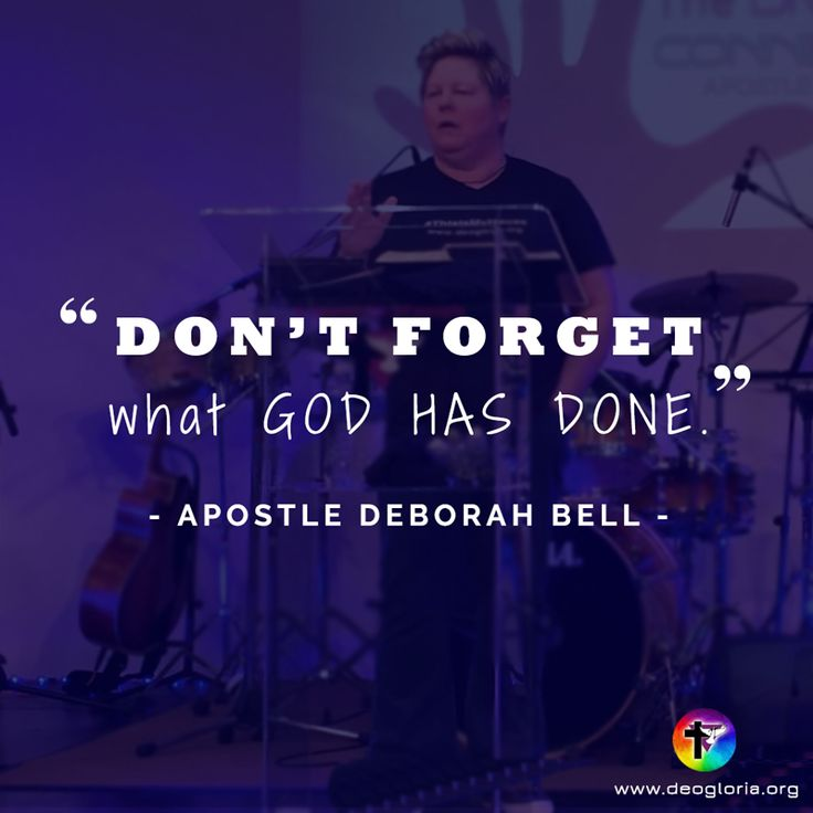 """Don't forget what God has done.""- Apostle Deborah Bell. #christian #preaching #quote #jesus #god"