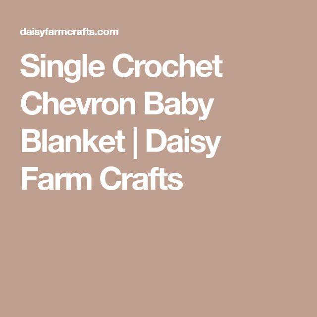 Single Crochet Chevron Baby Blanket | Daisy Farm Crafts