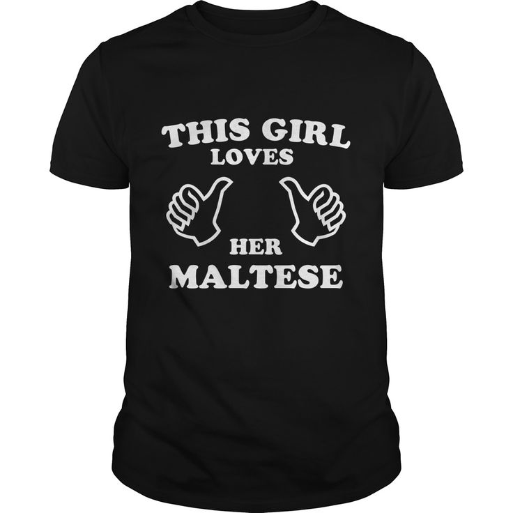 This Girl Loves Her Maltese T-Shirts, Hoodies. CHECK PRICE ==► https://www.sunfrog.com/Funny/This-Girl-Loves-Her-Maltese-Black-Guys.html?id=41382