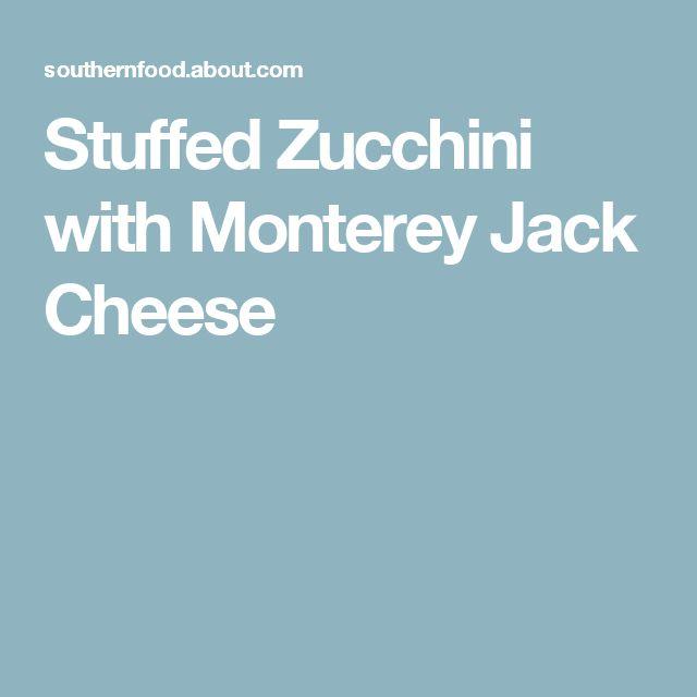 Stuffed Zucchini with Monterey Jack Cheese